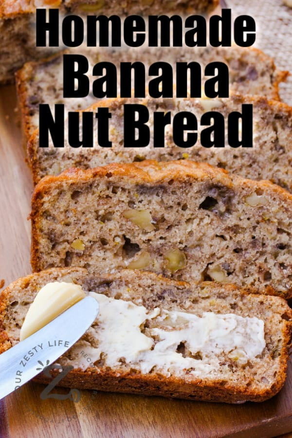 Slices of Banana Walnut Bread with butter being spread on one piece with a title