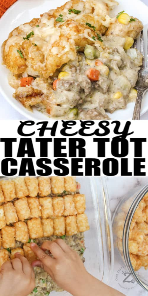 plated Cheesy Tater Tot Casserole and an image of the casserole being made with a title