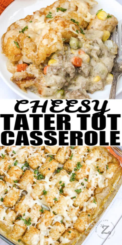 Cheesy Tater Tot Casserole on a plate and in a baking dish with a title