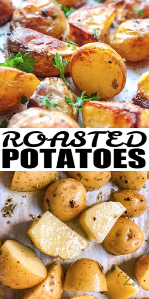 close up of Oven Roasted Potatoes before and one photo after with a title