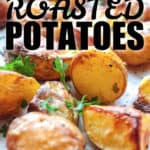 close up of Oven roasted potatoes with a title