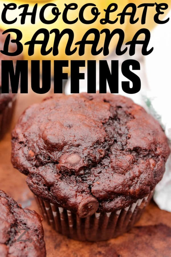 close up of Chocolate Banana Muffins with writing