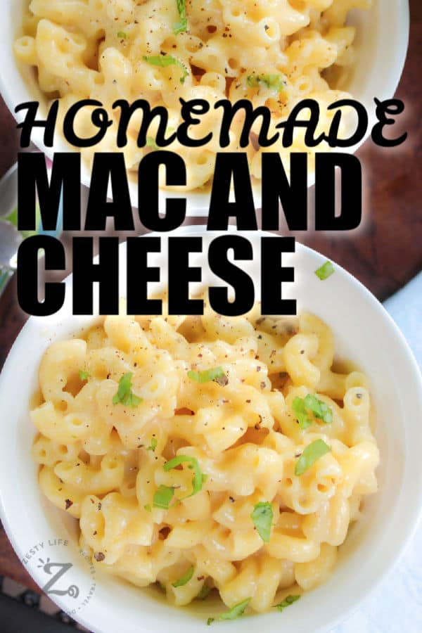 top view of Homemade Creamy Mac and Cheese in bowls with a title