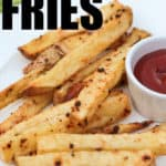 Oven Baked Fries on a white plate with writing