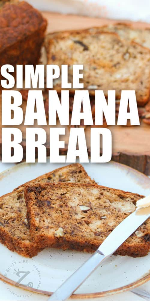 slices of Simple Banana Bread on a plate with loaf and title