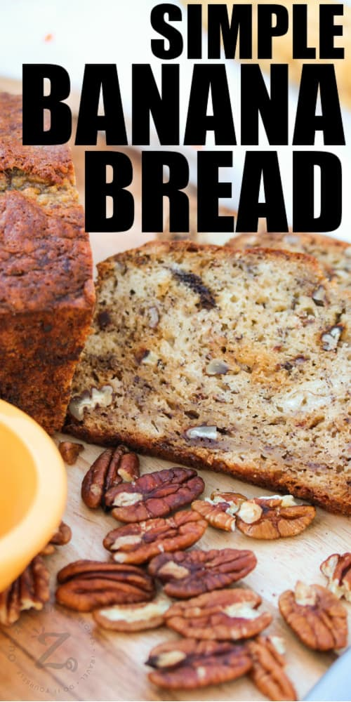 Simple Banana Bread with walnuts and a title