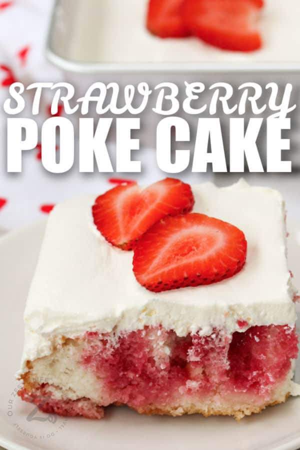 close up of Strawberry Poke Cake with a title