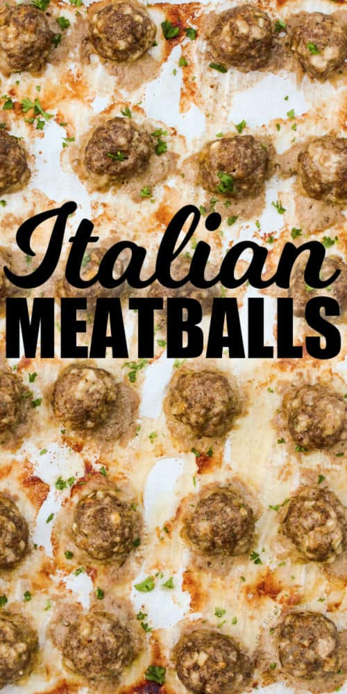 top view of Italian Meatballs on a baking sheet with writing