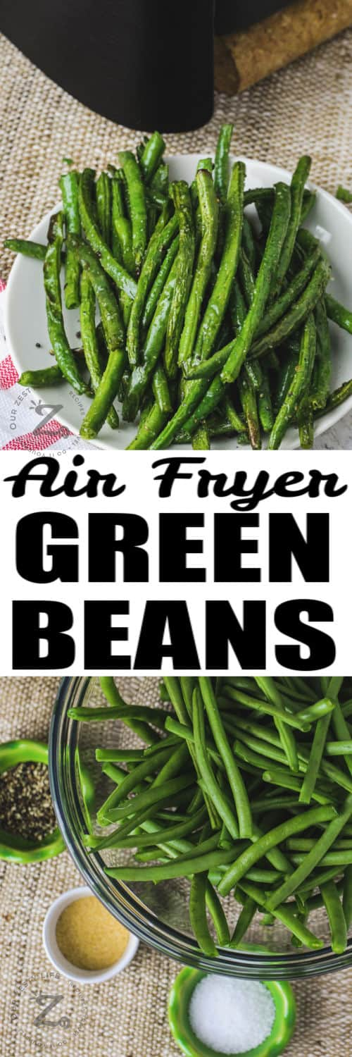 ingredients to make Air Fryer Green Beans with plated dish and a title