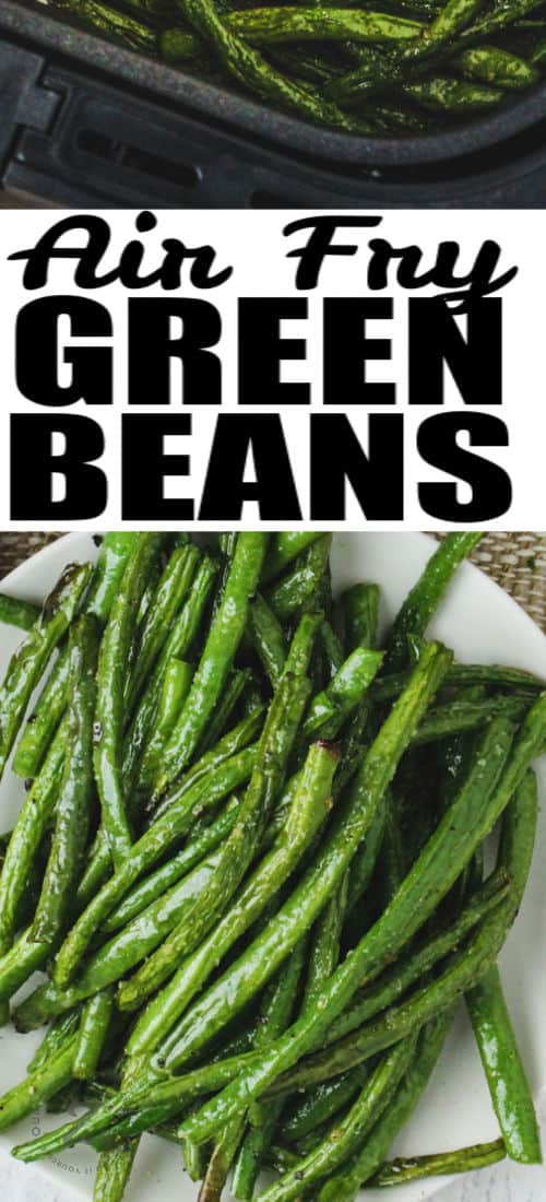 close up of Air Fryer Green Beans with a title