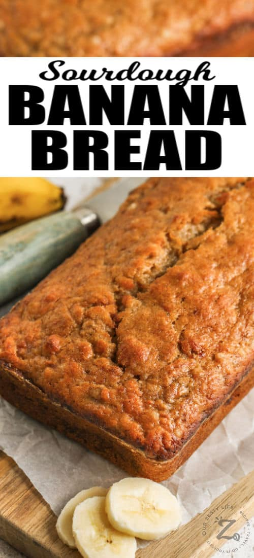 loaf of Sourdough Banana Bread with a title