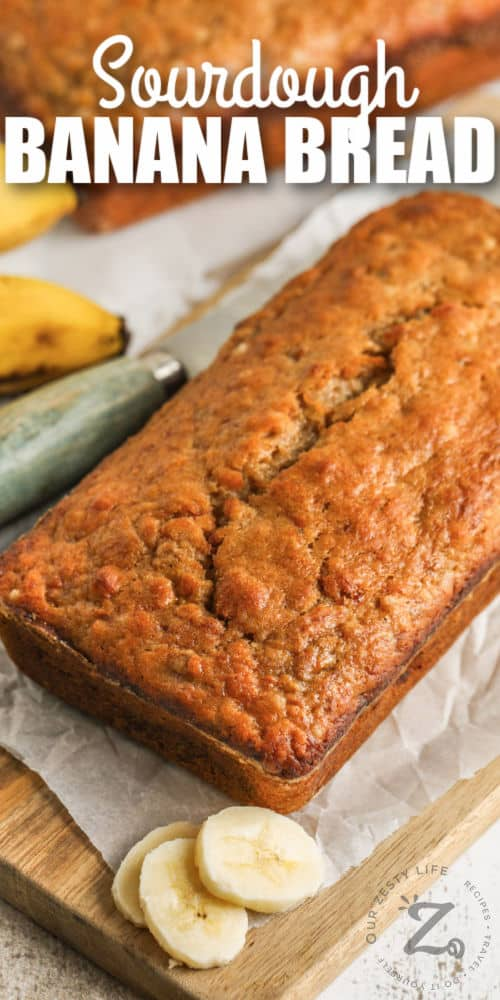loaf of Sourdough Banana Bread with writing