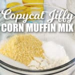 Copycat Jiffy Muffin Mix in a glass bowl with writing