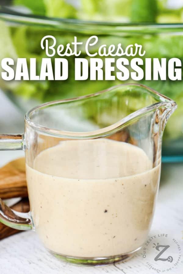 close up of jar of Vinaigrette Caesar Salad Dressing
