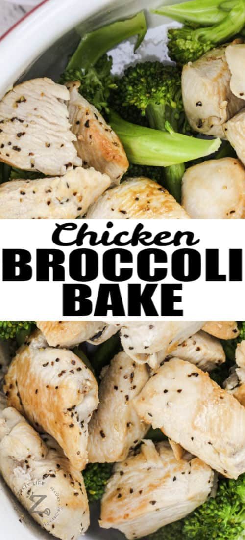 close up of chicken and broccoli with a title to make Chicken Broccoli Bake