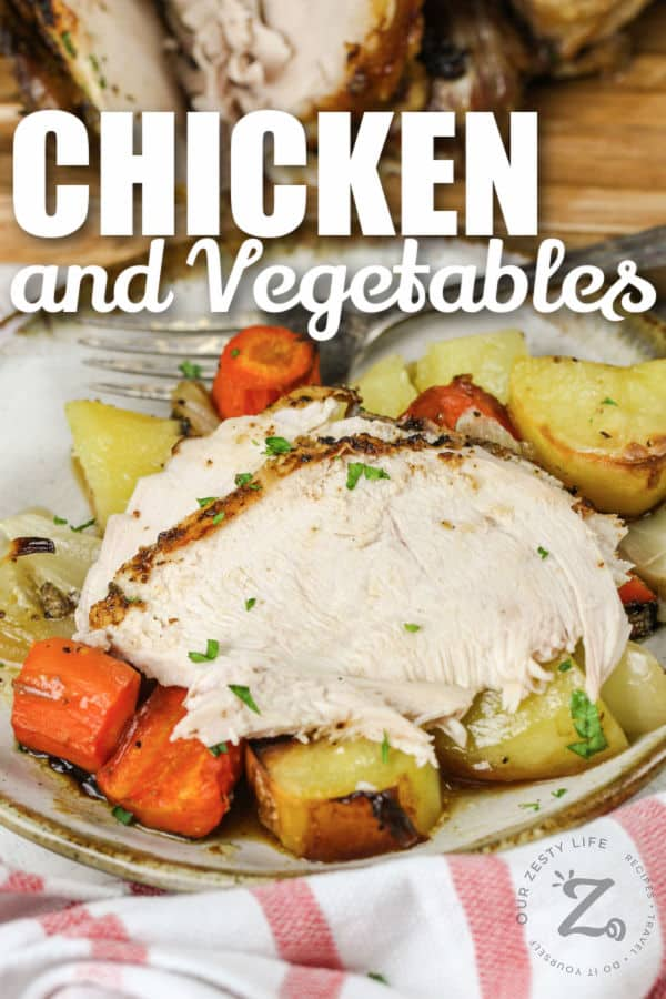 sliced Roast Chicken and Vegetables on a plate with a title