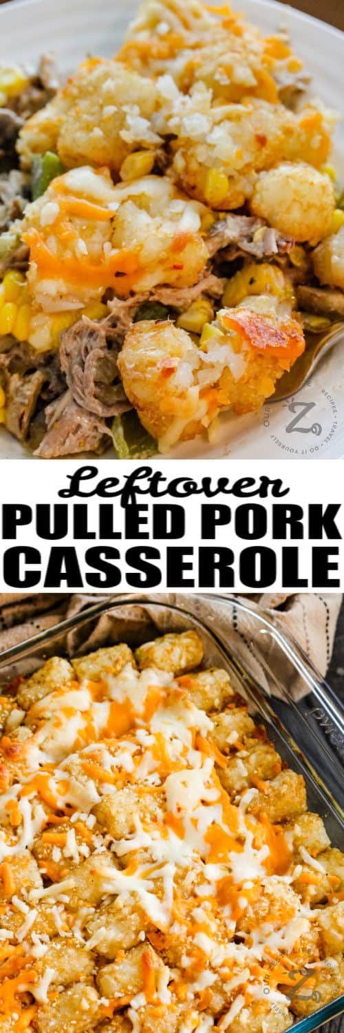 Leftover Pulled Pork Tater Tot Casserole in the dish and plated with a title