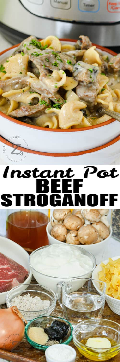ingredients to make Instant Pot Beef Stroganoff with plated dish and a title