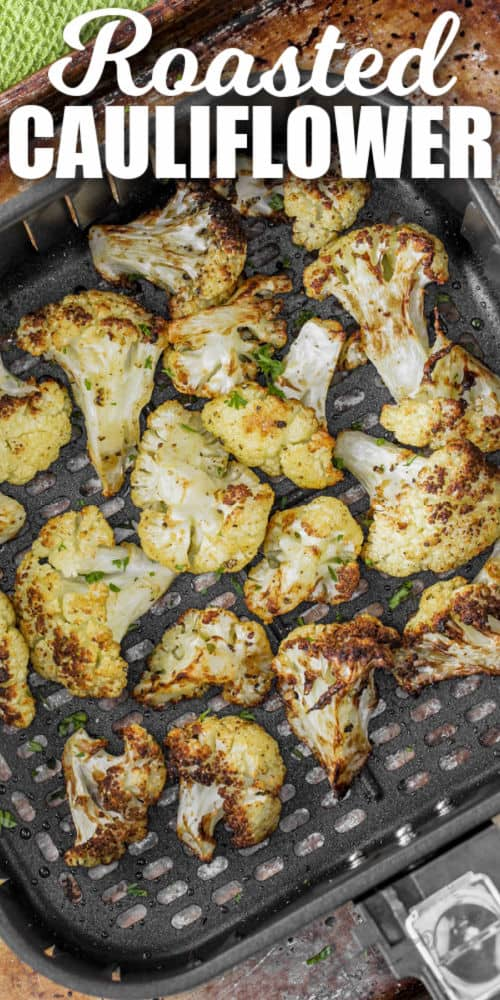 cooking Air Fryer Cauliflower with writing