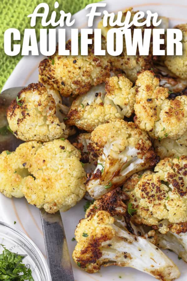 close up of plated Air Fryer Cauliflower with writing