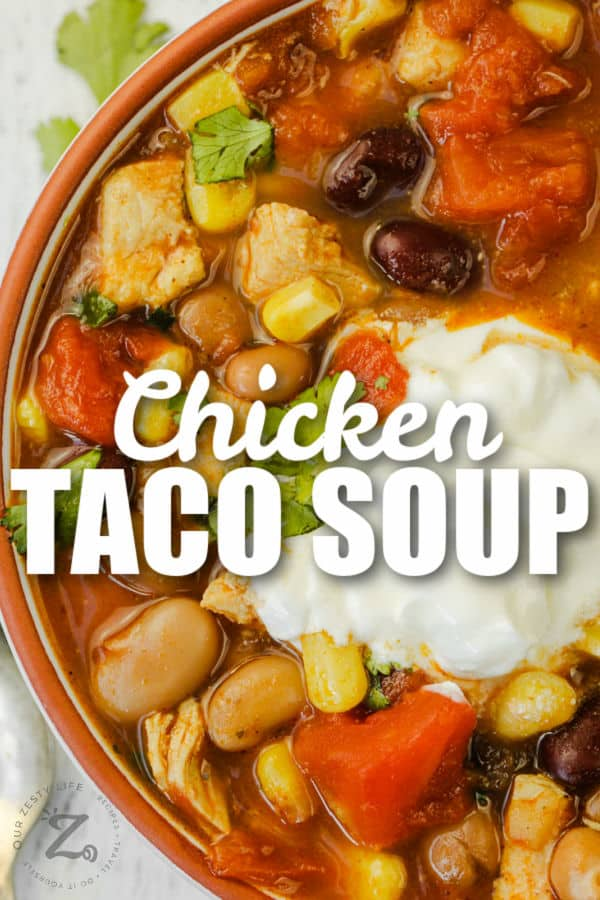close up of Chicken Taco Soup with writing
