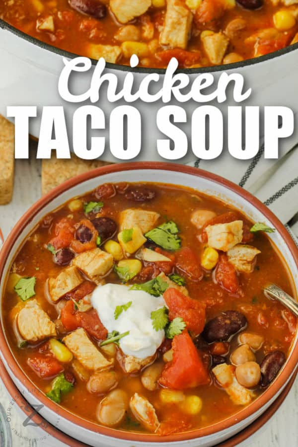 plated Chicken Taco Soup with a bowl full beside it and a title