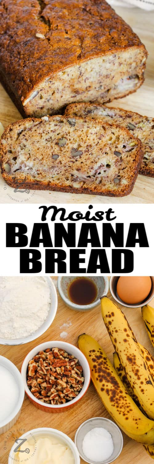 ingredients to make Moist Banana Bread and loaf with slices on a cutting board and a title