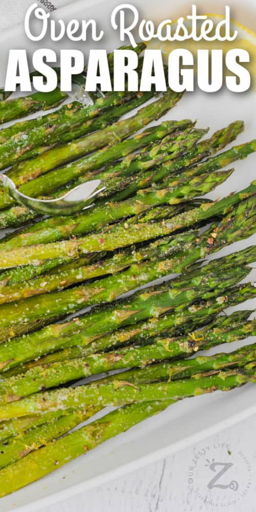 close up of Oven Roasted Asparagus with writing