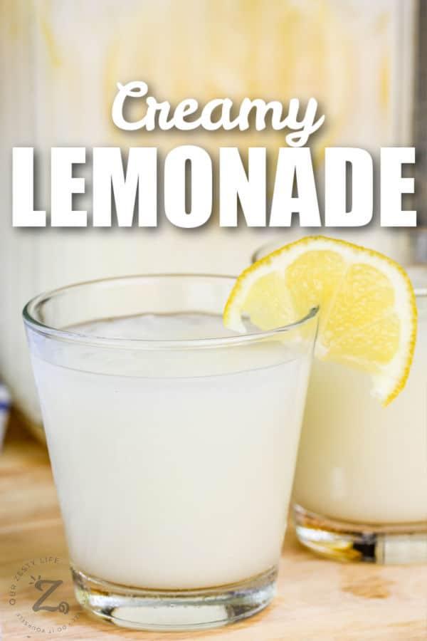glasses of Creamy Lemonade with writing