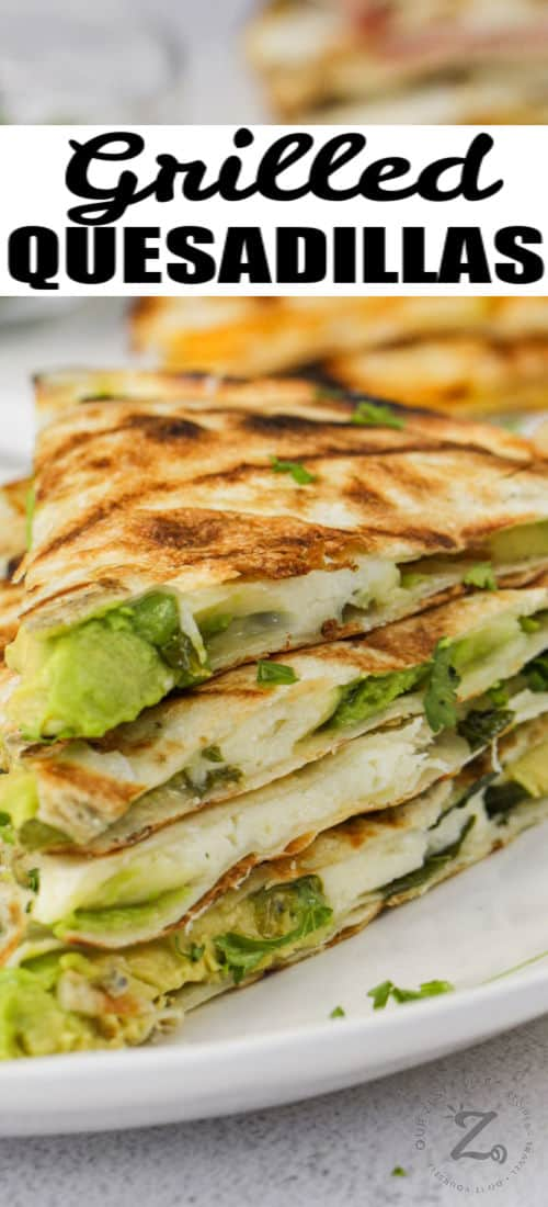 close up of Grilled Quesadillas with a title