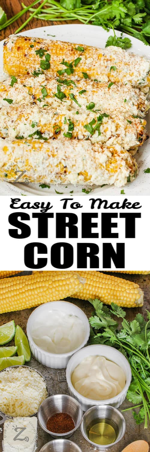 ingredients to make Mexican Street Corn Recipe with plated dish and writing