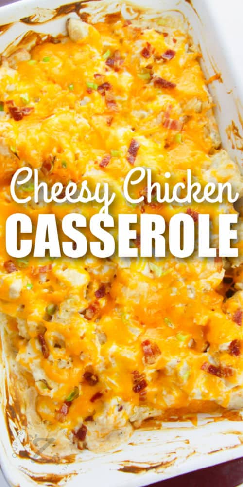 cooked Crack Chicken Casserole with a title