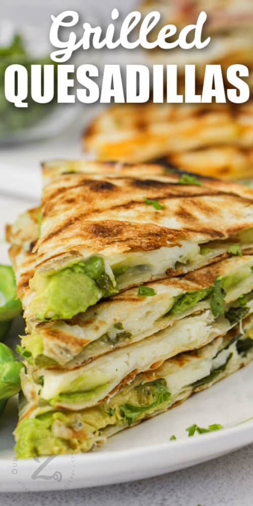 plated Grilled Quesadillas with writing